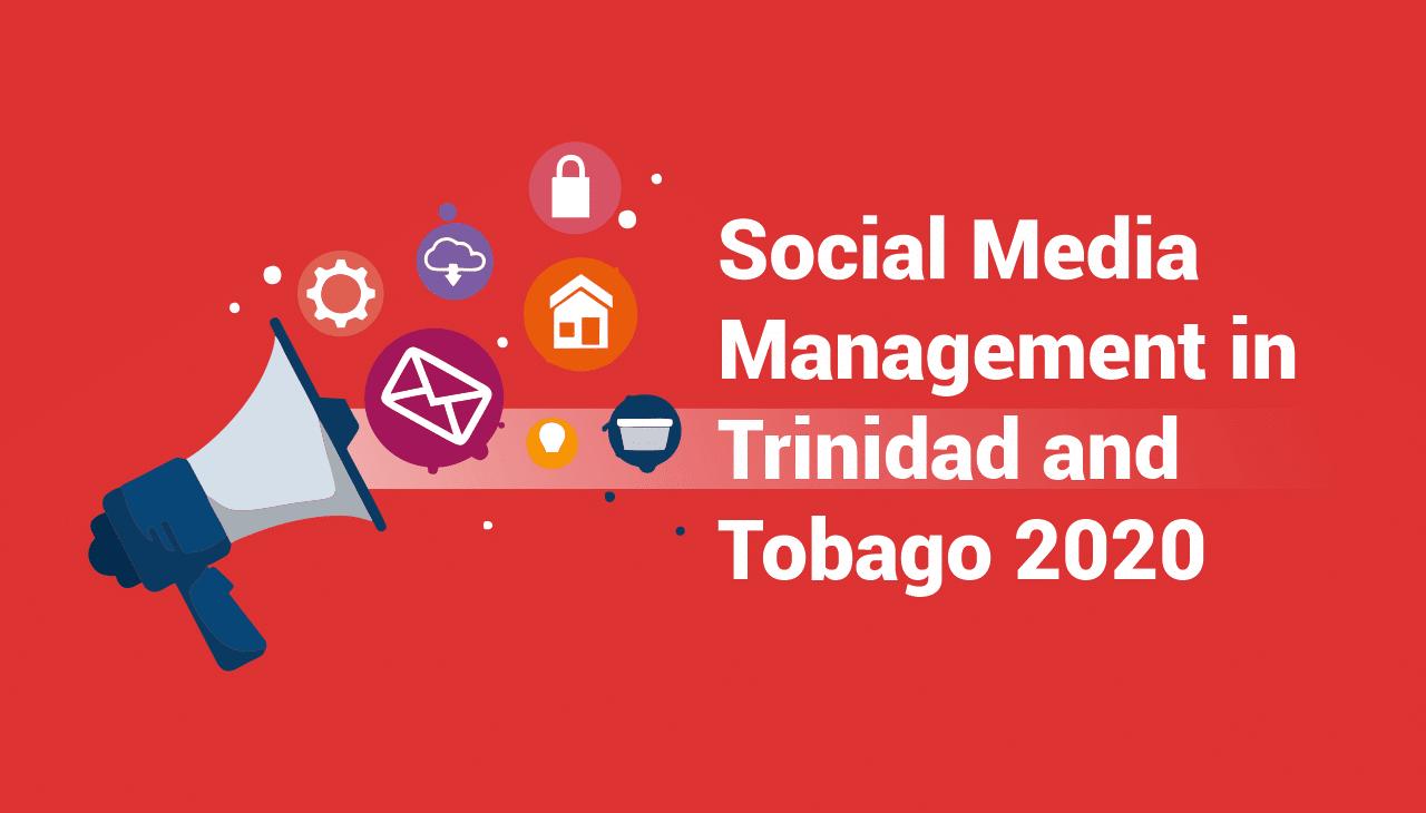 Social Media Management in Trinidad and Tobago 2020