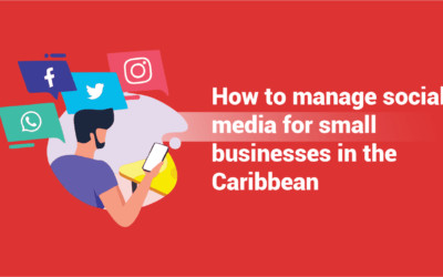 How to manage social media for small businesses in the Caribbean