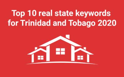 TOP 10 REAL ESTATE KEYWORDS FOR TRINIDAD AND TOBAGO 2021
