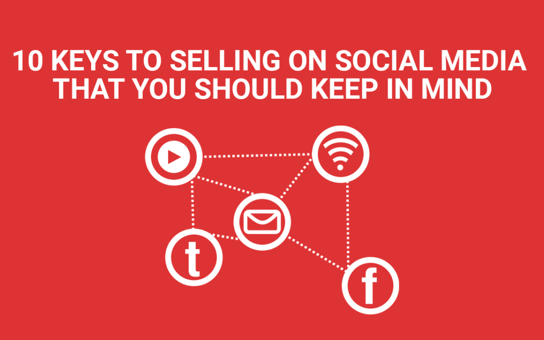10 keys to selling on social media that you should keep in mind