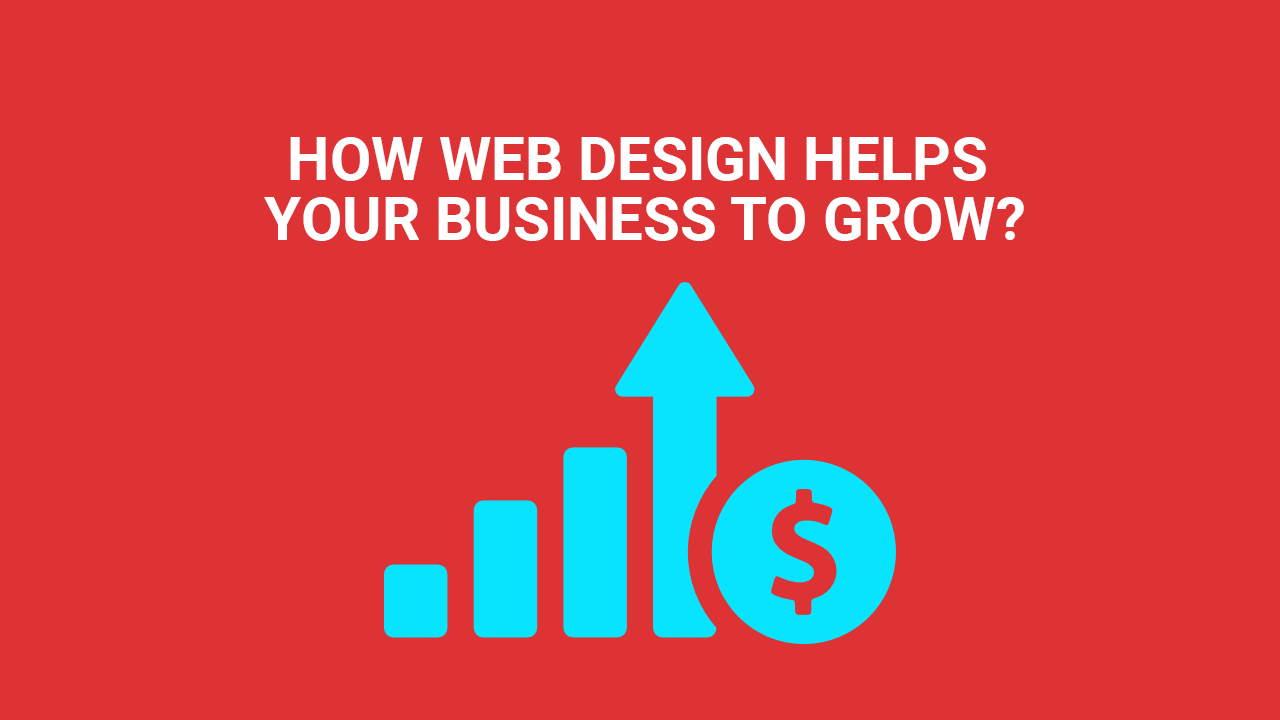 WEB DESIGN HELPS YOUR BUSINESS