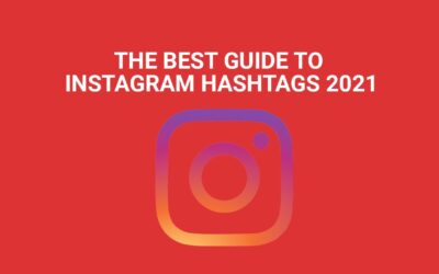 The best guide to instagram hashtags 2021